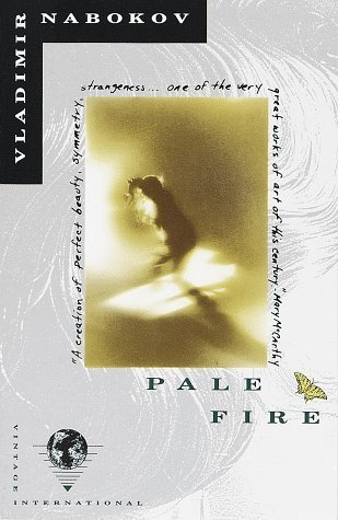 """Pale Fire"" by Vladimir Nabokov"