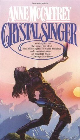 """Crystal Singer"" by Anne McCaffrey"
