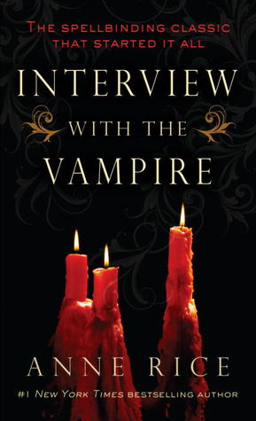 """Interview With the Vampire"" by Anne Rice"