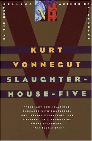 """Slaughterhouse Five"" by Kurt Vonnegut"