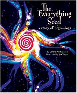 """The Everything Seed:  A Story of Beginnings"" by Carol Martignacco"