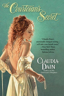 """The Courtesan's Secret"" by Claudia Dain"