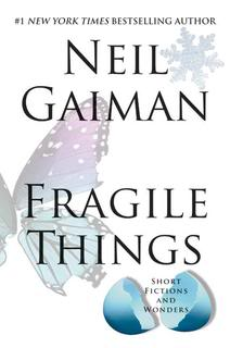 """Fragile Things: Short Fictions and Wonders"" by Neil Gaiman"