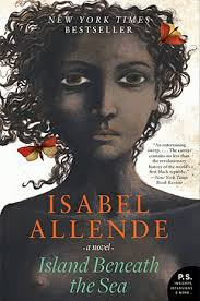 """Island Beneath the Sea"" by Isabel Allende"