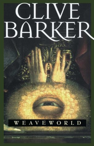"""""""Weaveworld"""" by Clive Barker"""
