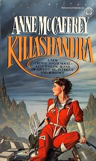 """Killashandra"" by Anne McCaffrey"