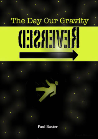 """The Day Our Gravity Reversed"" by Paul Baxter"