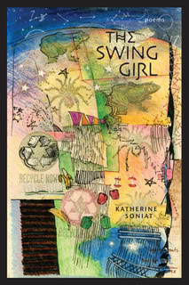 """The Swing Girl"" by Katherine Soniat"