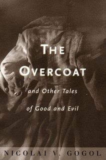 """The Overcoat"" by Nikolai Gogol"