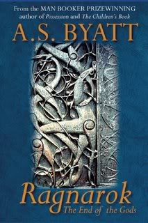 """Ragnarok:  The End of the Gods"" by A. S. Byatt"