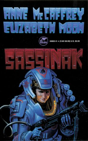 """Sassinak"" by Anne McCaffrey and Elizabeth Moon"