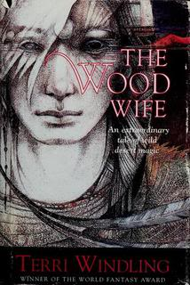 """The Wood Wife"" by Terri Windling"