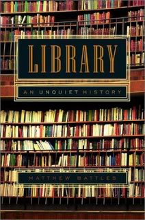 """Library:  An Unquiet History"" by Matthew Battles"
