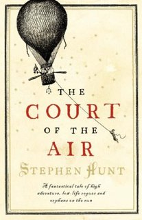 """The Court of the Air"" by Stephen Hunt"