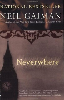 """Neverwhere"" by Neil Gaiman"