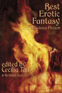 """Best Erotic Fantasy & Science Fiction"" edited by Cecilia Tan & Bethany Zaiatz"