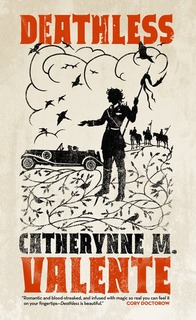 """Deathless"" by Catherynne M. Valente"