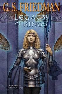 """Legacy of Kings"" by C. S. Friedman"