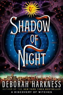 """Shadow of Night"" by Deborah Harkness"