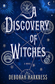 """A Discovery of Witches"" by Deborah Harkness"