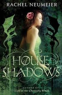"""House of Shadows"" by Rachel Neumeier"
