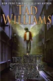 """The Dirty Streets of Heaven"" by Tad Williams"