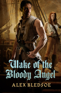 """The Wake of the Bloody Angel"" by Alex Bledsoe (giveaway included)"