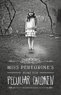 "Mini Review:  ""Miss Peregrine's Home for Peculiar Children"" by Ransom Riggs"