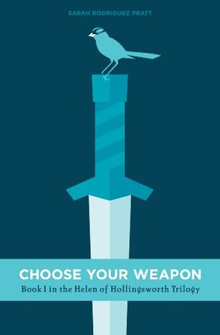 """Choose Your Weapon"" by Sarah Rodriguez Pratt"
