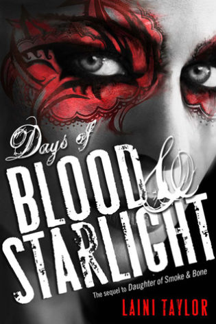 """Days of Blood & Starlight"" by Laini Taylor"