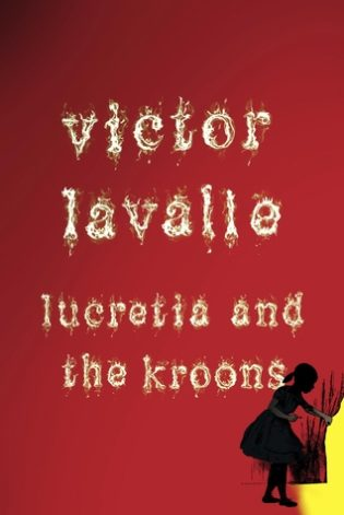 """Lucretia and the Kroons"" by Victor LaValle"