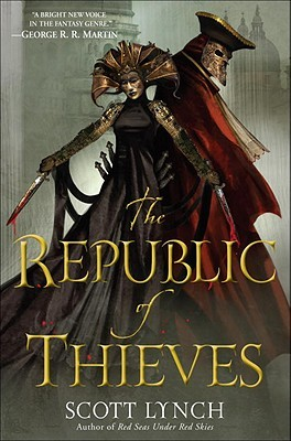 """The Republic of Thieves"" by Scott Lynch"