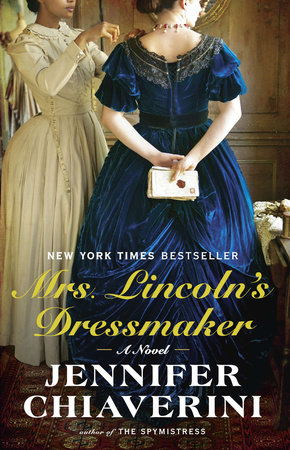 """Mrs. Lincoln's Dressmaker"" by Jennifer Chiaverini"