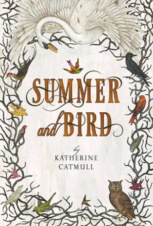 """Summer and Bird"" by Katherine Catmull"
