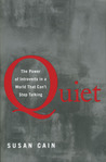 Quiet: The Power of Introverts in a World That Can't Stop Talking by