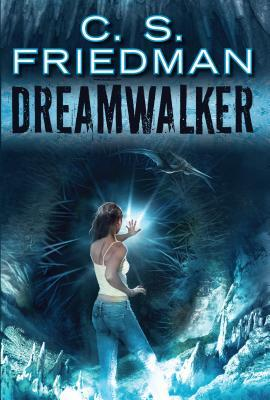 """Dreamwalker"" by C. S. Friedman"