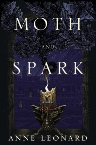 """Moth and Spark"" by Anne Leonard"