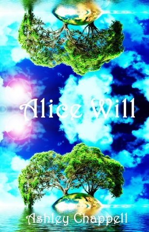 """""""Alice Will"""" by Ashley Chappell"""