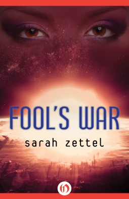 """Fool's War"" by Sarah Zettel"