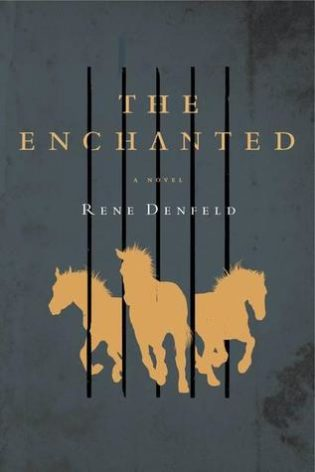 """The Enchanted"" by Rene Denfeld"