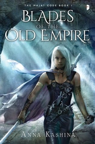 """Blades of the Old Empire"" by Anna Kashina"