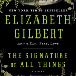 "Giveaway: ""The Signature of All Things"" by Elizabeth Gilbert"