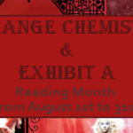 Strange Chemistry and Exhibit A Reading Month