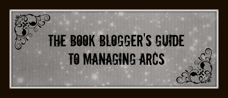 The Book Blogger's Guide to Managing ARCs