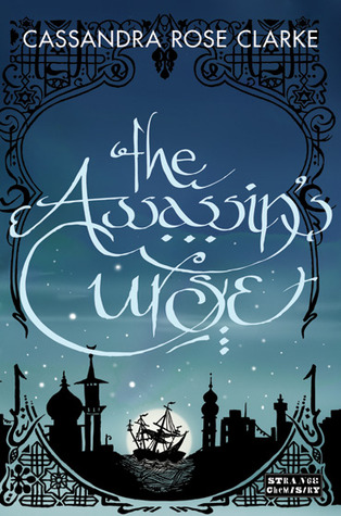 """The Assassin's Curse"" by Cassandra Rose Clarke"