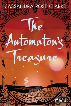 """The Automaton's Treasure"" by Cassandra Rose Clarke"