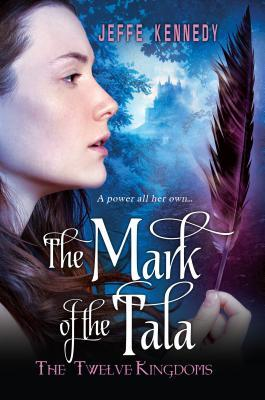 """The Mark of the Tala"" by Jeffe Kennedy"