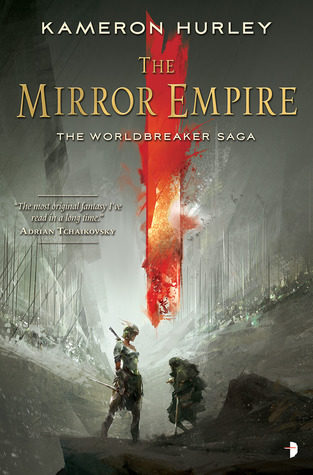 """The Mirror Empire"" by Kameron Hurley"