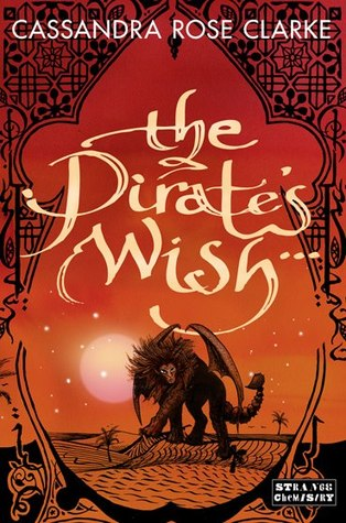 """The Pirate's Wish"" by Cassandra Rose Clarke"