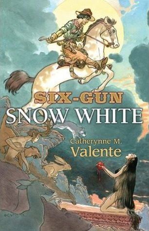 """Six-Gun Snow White"" by Catherynne Valente"
